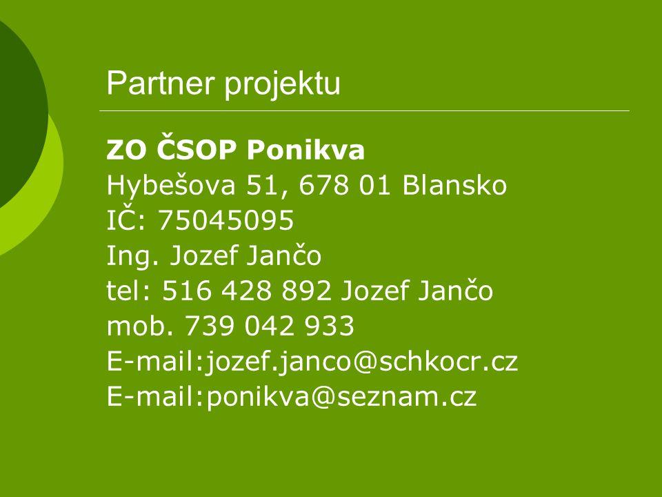 Partner projektu ZO ČSOP Ponikva Hybešova 51, 678 01 Blansko