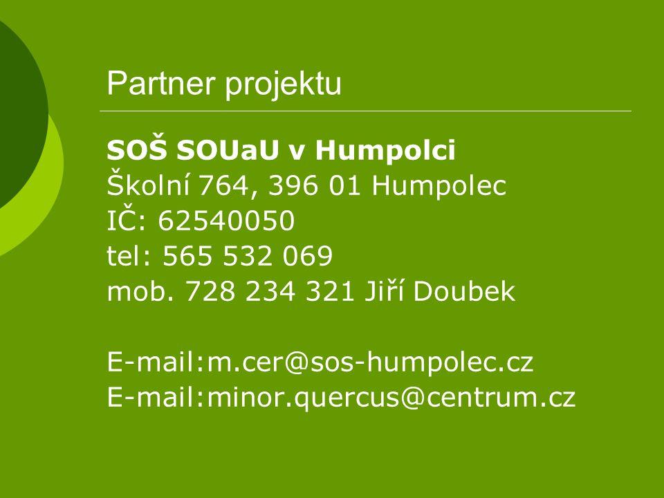 Partner projektu SOŠ SOUaU v Humpolci Školní 764, 396 01 Humpolec