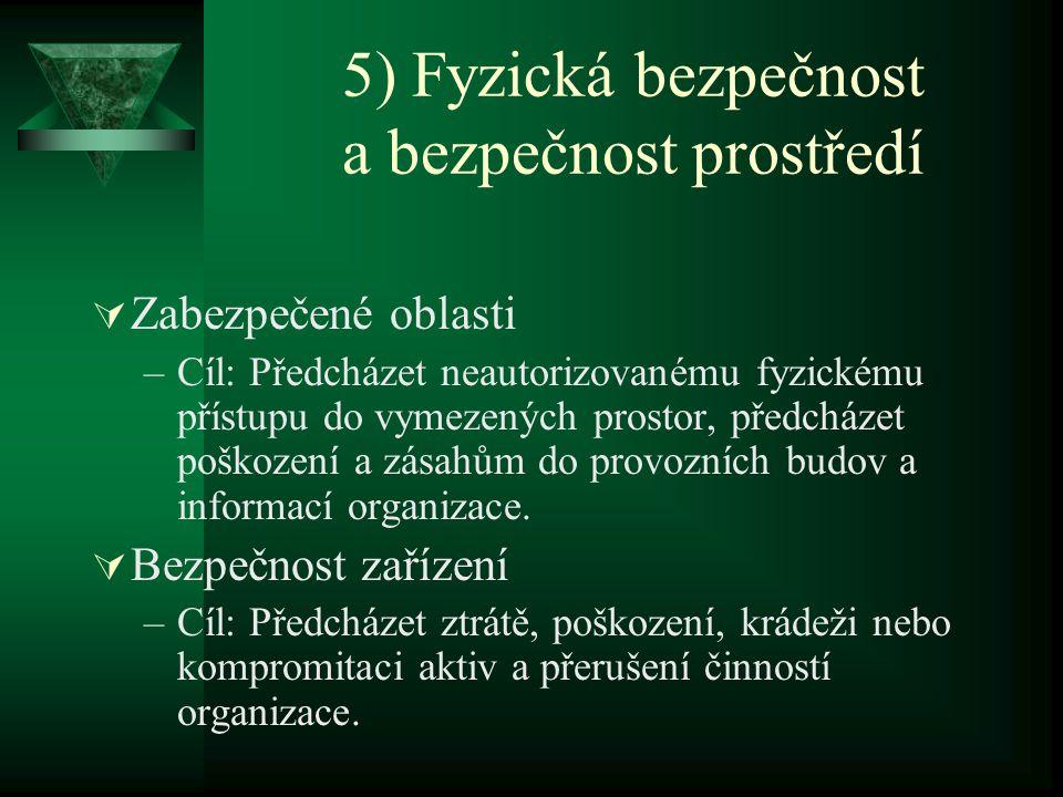 5) Fyzická bezpečnost a bezpečnost prostředí