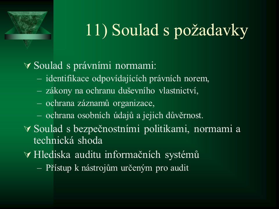 11) Soulad s požadavky Soulad s právními normami: