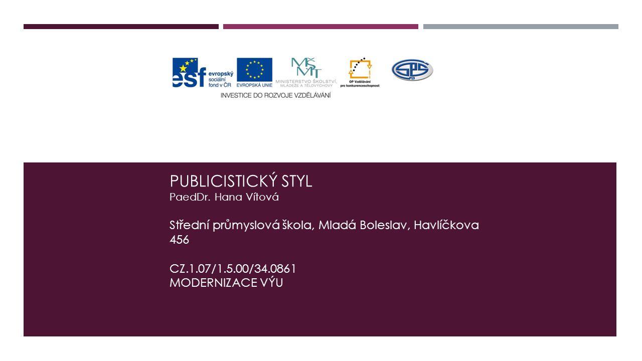 PUBLICISTICKÝ STYL PaedDr