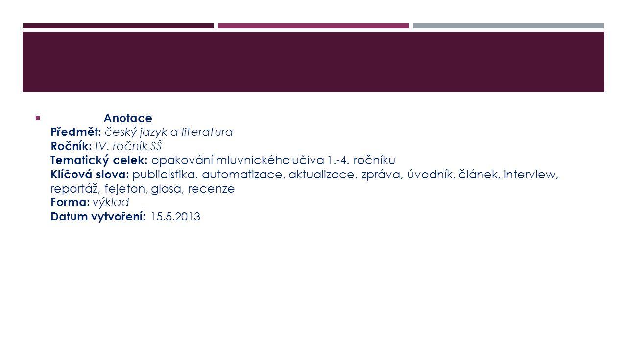 Anotace Anotace Předmět: český jazyk a literatura Ročník: IV