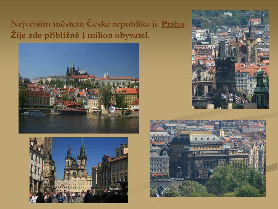Největším městem České republika je Praha