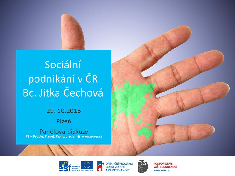 Sociální podnikání v ČR Bc. Jitka Čechová