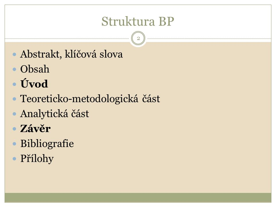 Struktura BP Abstrakt, klíčová slova Obsah Úvod