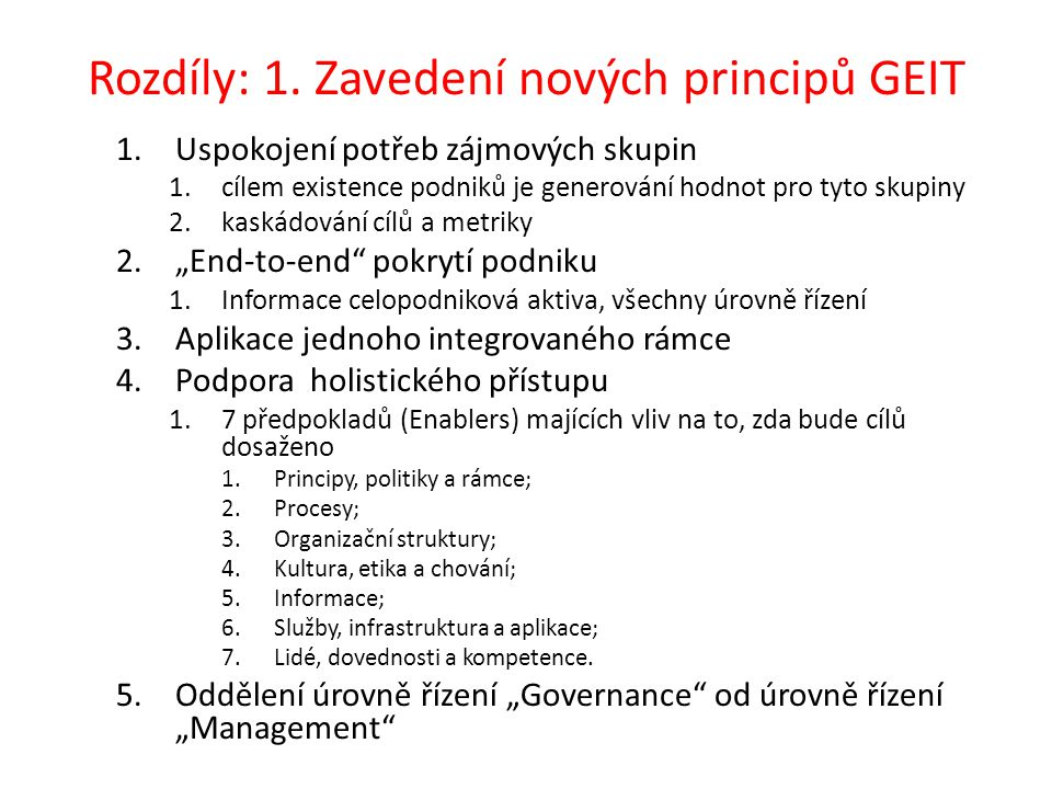 Rozdíly: 1. Zavedení nových principů GEIT