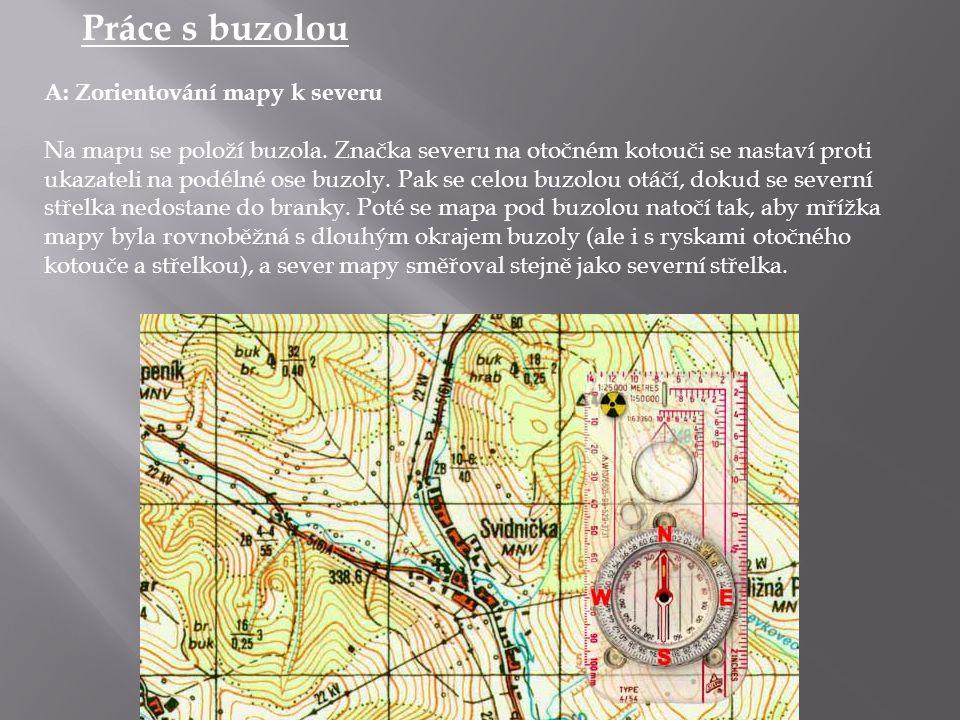 Práce s buzolou A: Zorientování mapy k severu