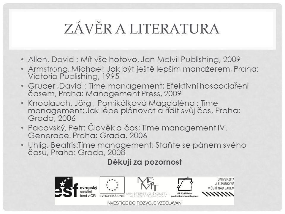závěr a literatura Allen, David : Mít vše hotovo, Jan Melvil Publishing, 2009.