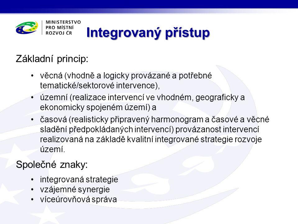 Integrovaný přístup Základní princip: Společné znaky:
