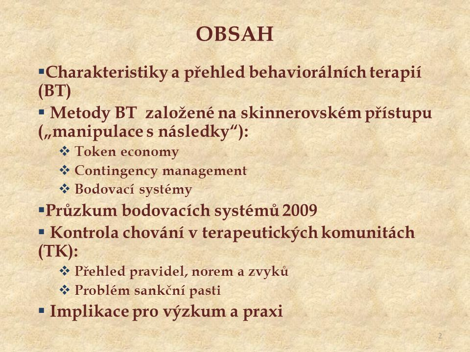 OBSAH Charakteristiky a přehled behaviorálních terapií (BT)