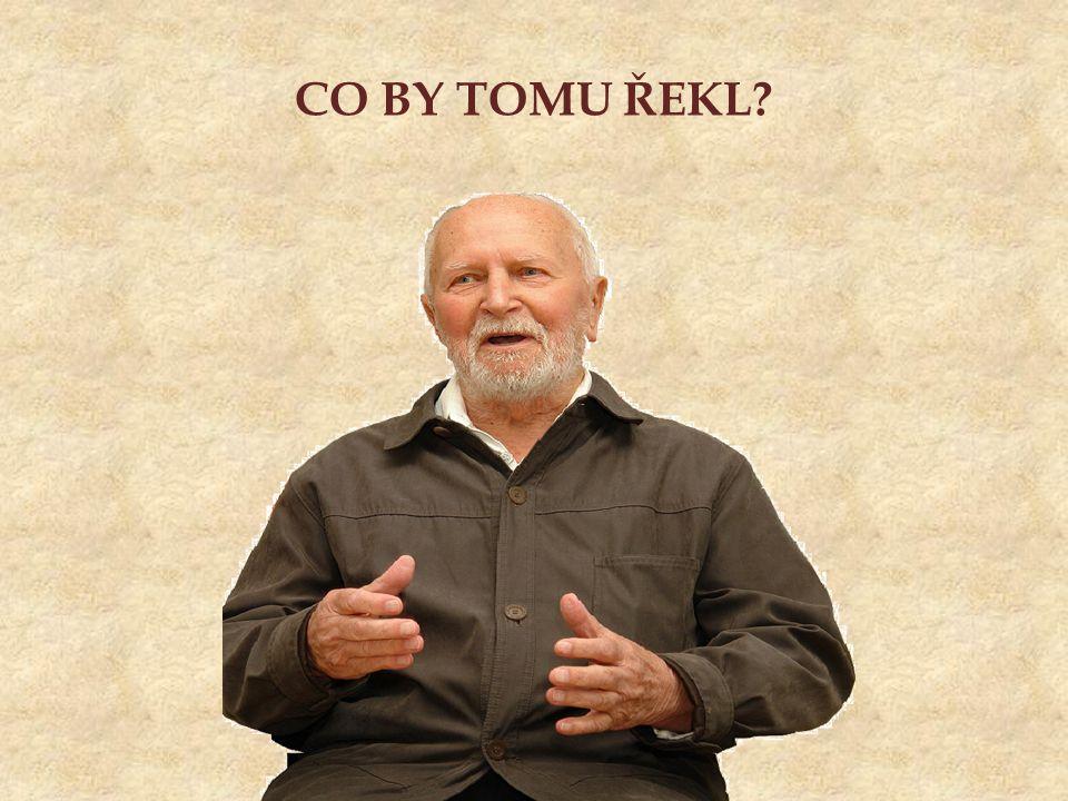 CO BY TOMU ŘEKL