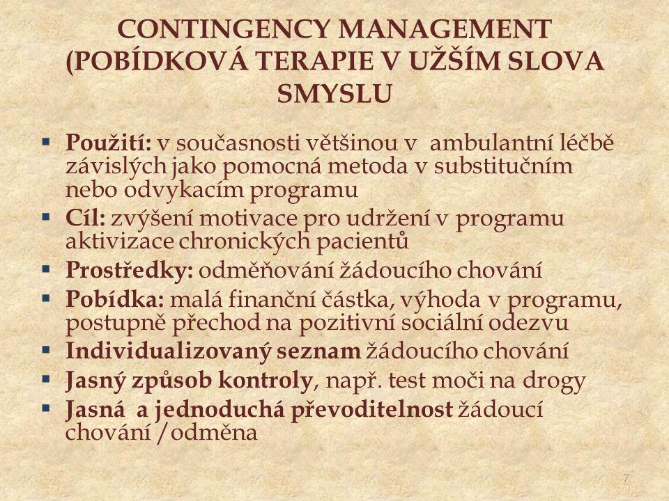 CONTINGENCY MANAGEMENT (POBÍDKOVÁ TERAPIE V UŽŠÍM SLOVA SMYSLU