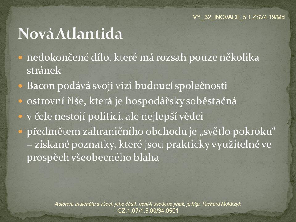 VY_32_INOVACE_5.1.ZSV4.19/Md Nová Atlantida. nedokončené dílo, které má rozsah pouze několika stránek.