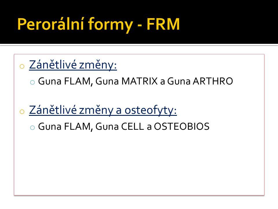 Perorální formy - FRM Zánětlivé změny: Zánětlivé změny a osteofyty: