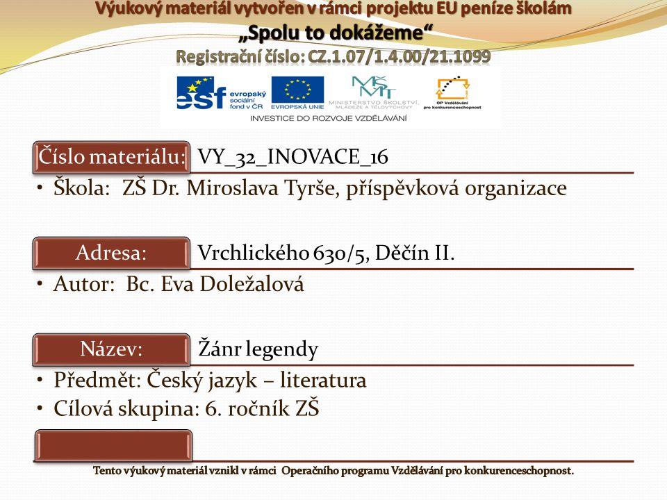 Škola: ZŠ Dr. Miroslava Tyrše, příspěvková organizace