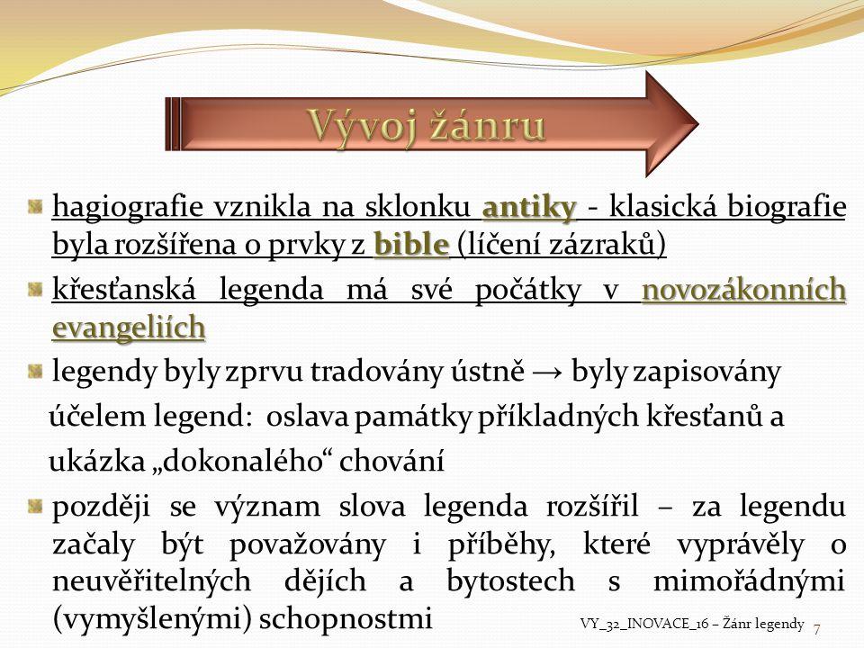 Vývoj žánru hagiografie vznikla na sklonku antiky - klasická biografie byla rozšířena o prvky z bible (líčení zázraků)