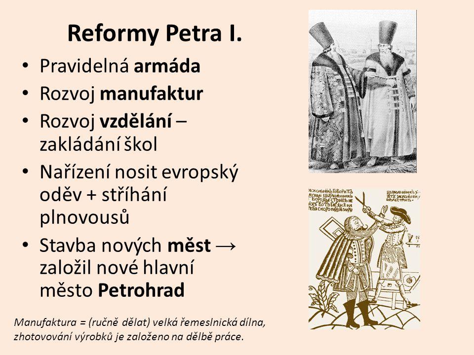 Reformy Petra I. Pravidelná armáda Rozvoj manufaktur