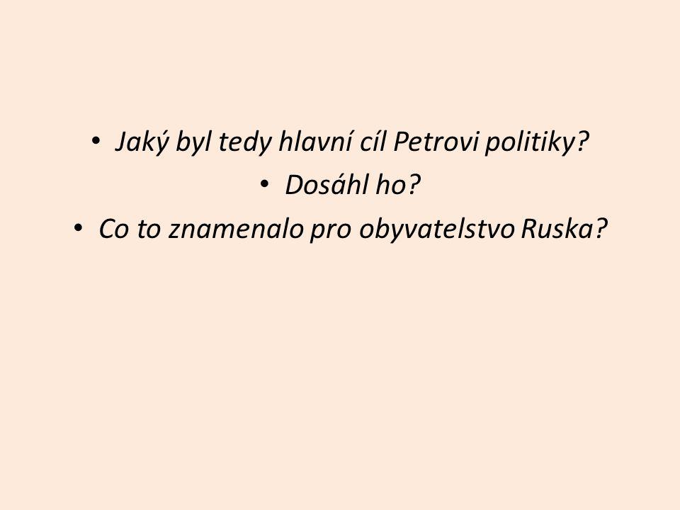 Jaký byl tedy hlavní cíl Petrovi politiky Dosáhl ho