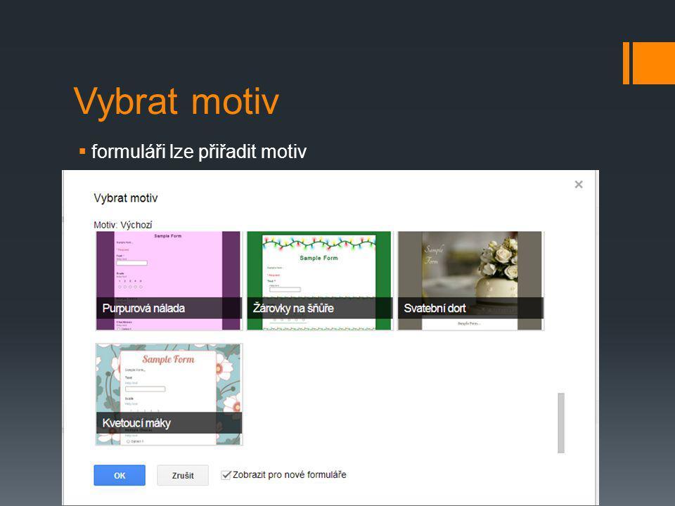 Vybrat motiv formuláři lze přiřadit motiv text odstavce
