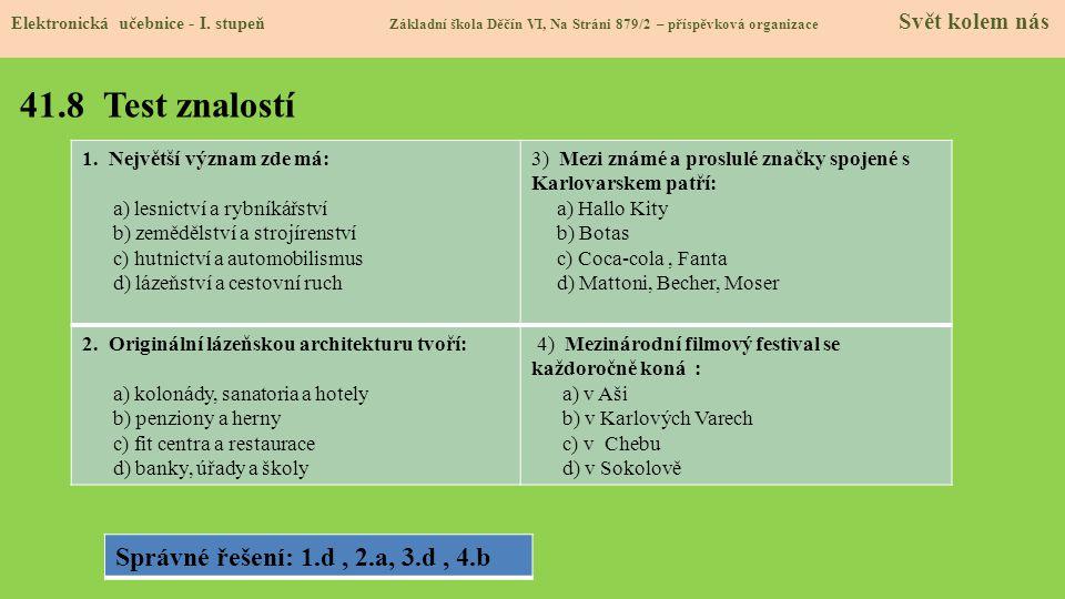 41.8 Test znalostí Správné řešení: 1.d , 2.a, 3.d , 4.b