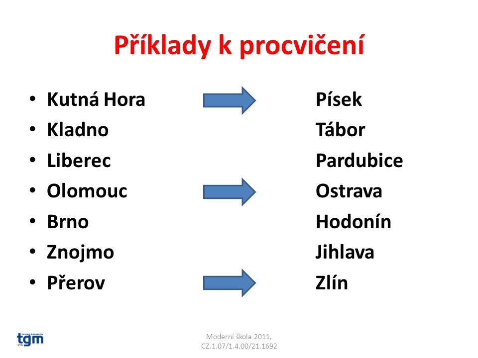 Příklady k procvičení Kutná Hora Písek Kladno Tábor Liberec Pardubice