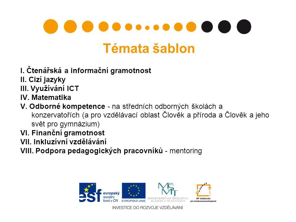 Témata šablon I. Čtenářská a informační gramotnost II. Cizí jazyky