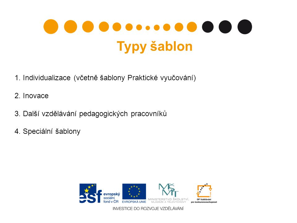 Typy šablon 1. Individualizace (včetně šablony Praktické vyučování)