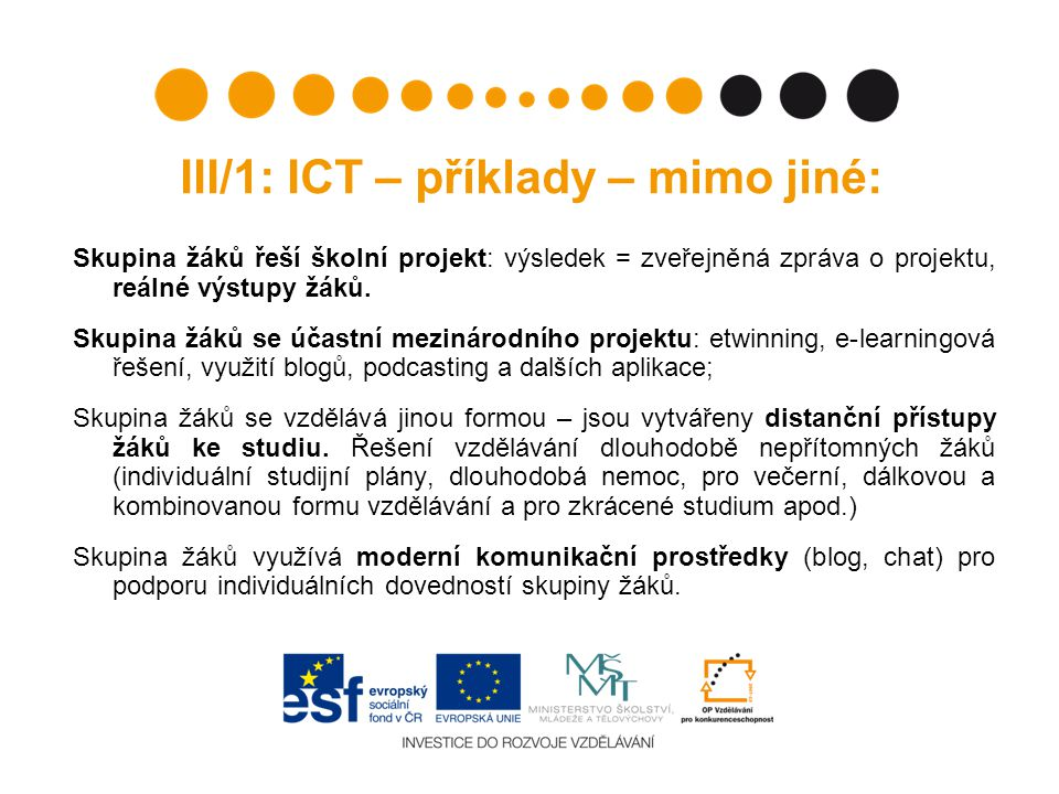 III/1: ICT – příklady – mimo jiné: