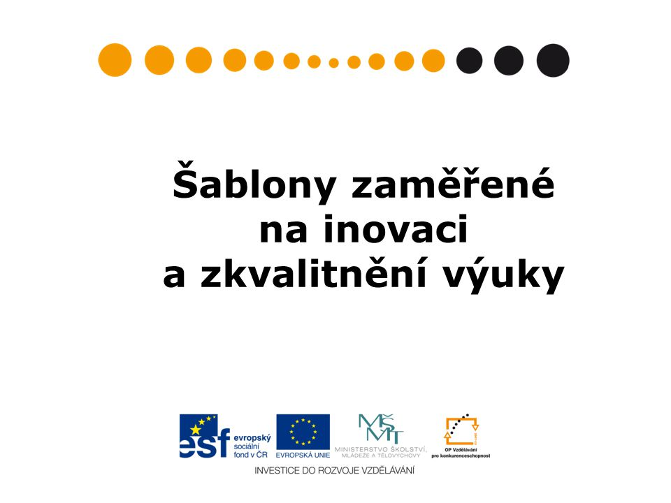 Šablony zaměřené na inovaci a zkvalitnění výuky