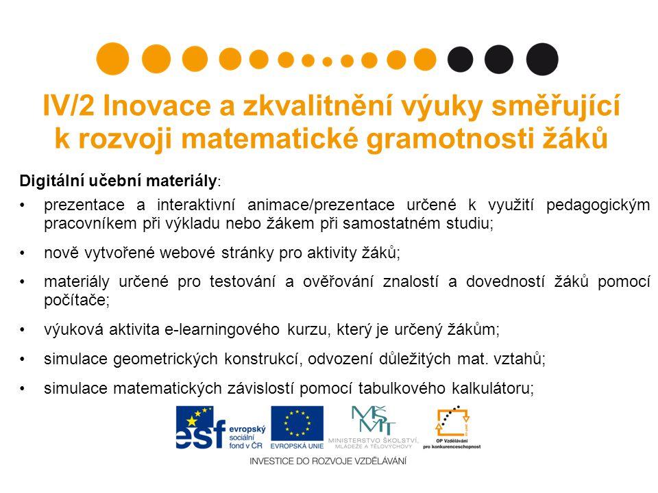 IV/2 Inovace a zkvalitnění výuky směřující k rozvoji matematické gramotnosti žáků