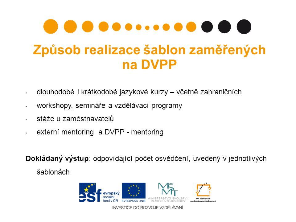 Způsob realizace šablon zaměřených na DVPP