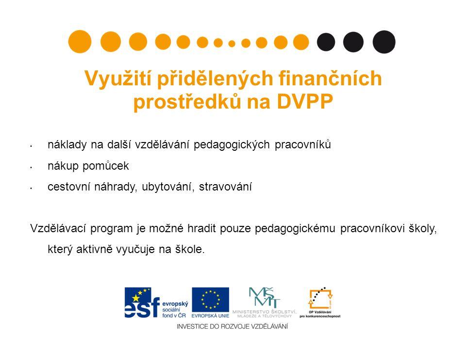 Využití přidělených finančních prostředků na DVPP