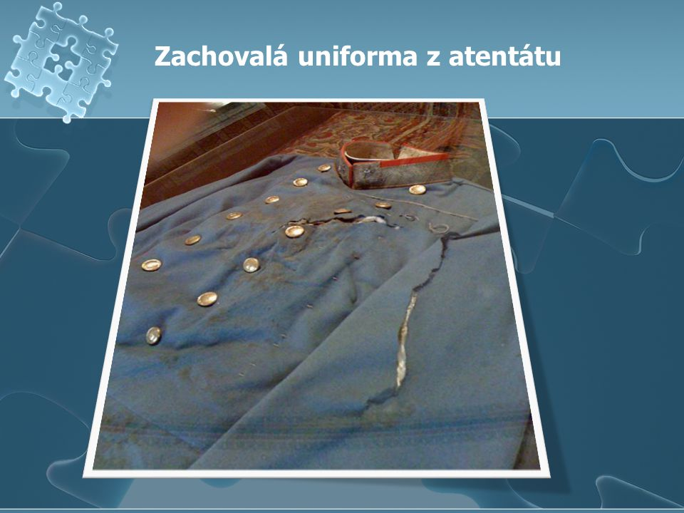 Zachovalá uniforma z atentátu