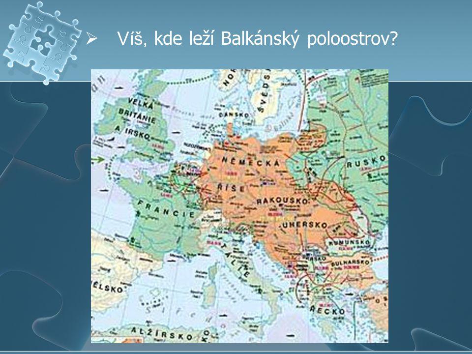 Víš, kde leží Balkánský poloostrov