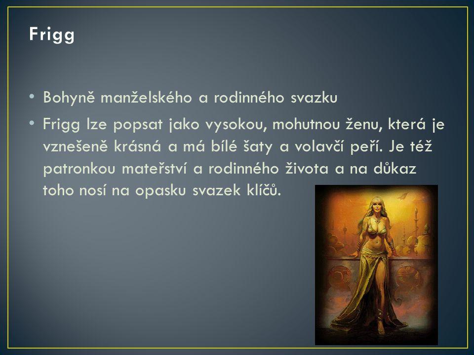 Frigg Bohyně manželského a rodinného svazku