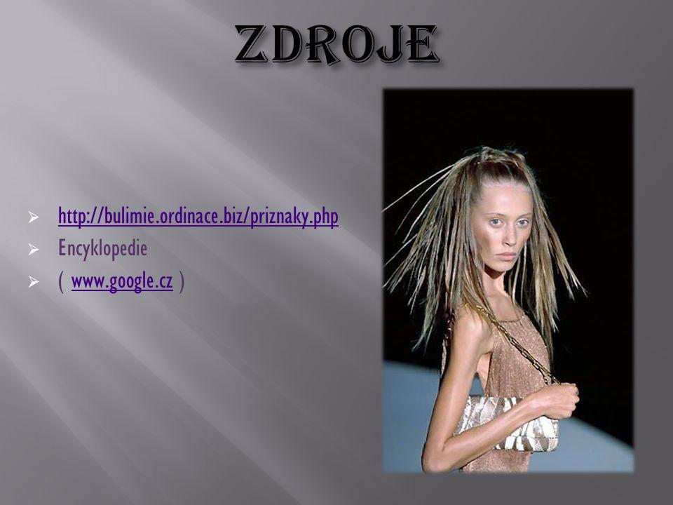 ZDROJE http://bulimie.ordinace.biz/priznaky.php Encyklopedie