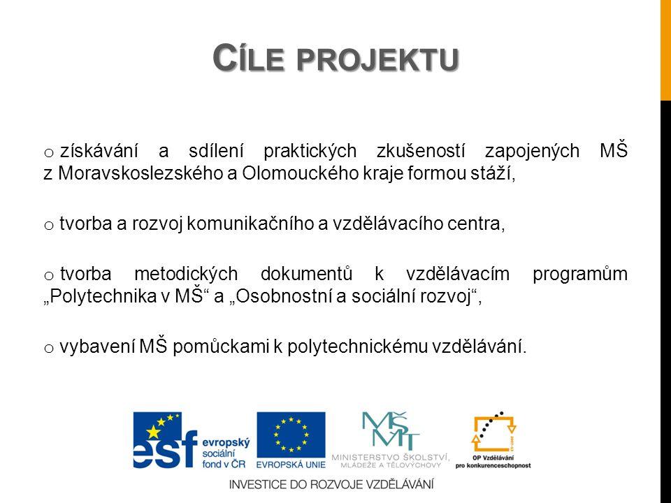 Cíle projektu získávání a sdílení praktických zkušeností zapojených MŠ z Moravskoslezského a Olomouckého kraje formou stáží,