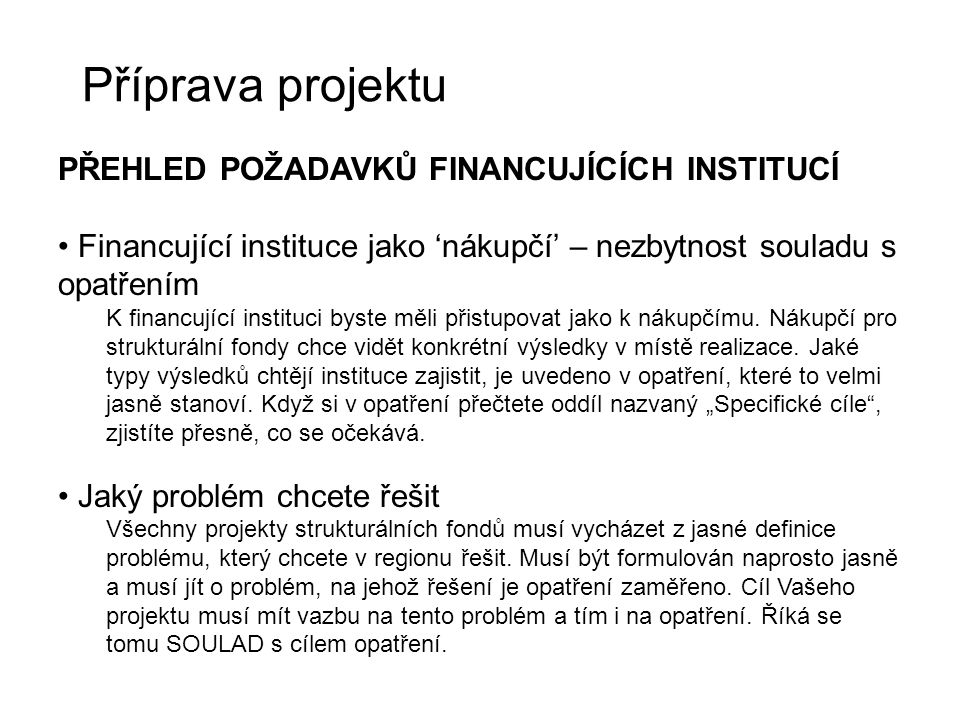 Příprava projektu PŘEHLED POŽADAVKŮ FINANCUJÍCÍCH INSTITUCÍ