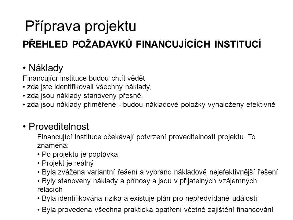 Příprava projektu PŘEHLED POŽADAVKŮ FINANCUJÍCÍCH INSTITUCÍ Náklady