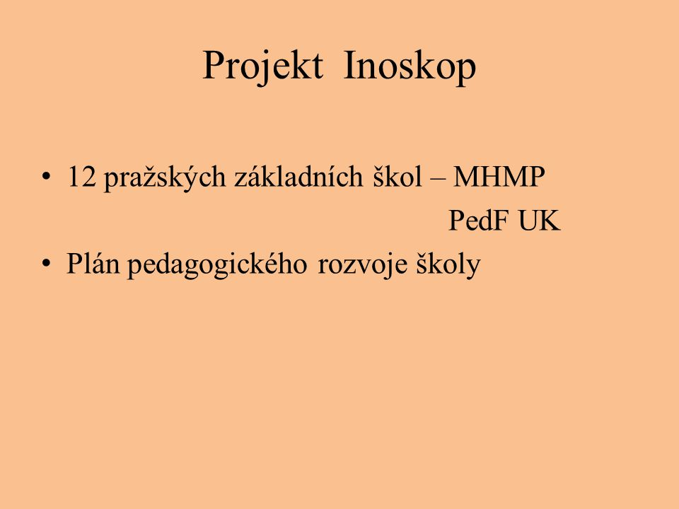Projekt Inoskop 12 pražských základních škol – MHMP PedF UK