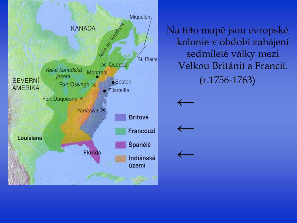 Na této mapě jsou evropské kolonie v období zahájení sedmileté války mezi Velkou Británií a Francií.