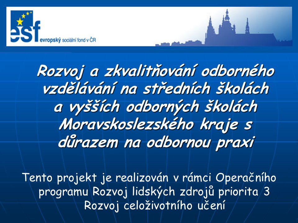 Rozvoj a zkvalitňování odborného vzdělávání na středních školách a vyšších odborných školách Moravskoslezského kraje s důrazem na odbornou praxi