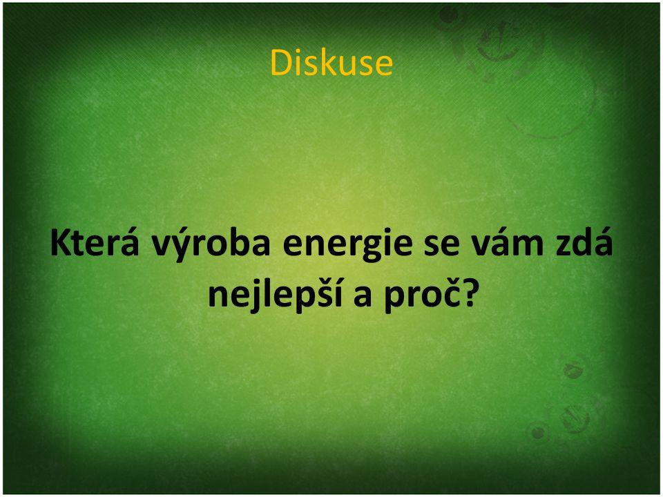 Která výroba energie se vám zdá nejlepší a proč