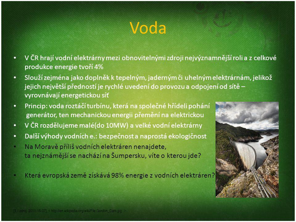 Voda V ČR hrají vodní elektrárny mezi obnovitelnými zdroji nejvýznamnější roli a z celkové produkce energie tvoří 4%