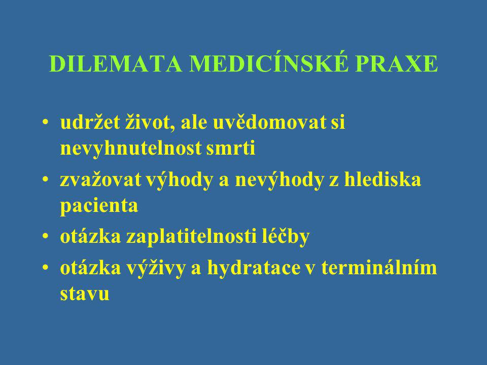 DILEMATA MEDICÍNSKÉ PRAXE