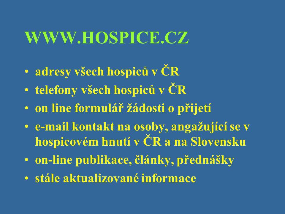 WWW.HOSPICE.CZ adresy všech hospiců v ČR telefony všech hospiců v ČR
