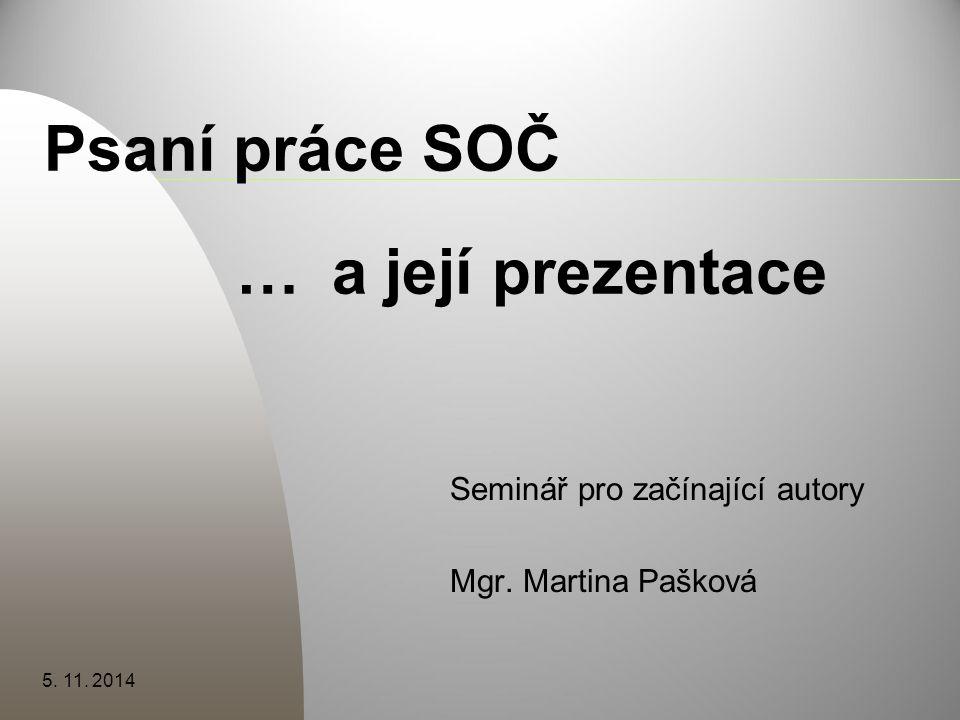 Psaní práce SOČ … a její prezentace