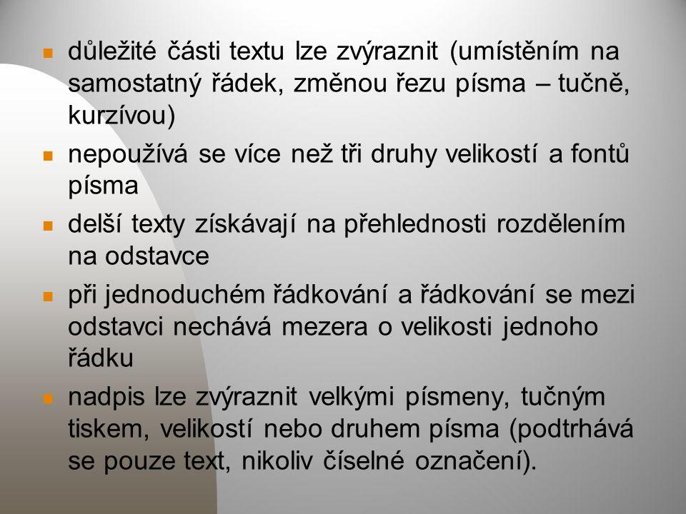 důležité části textu lze zvýraznit (umístěním na samostatný řádek, změnou řezu písma – tučně, kurzívou)