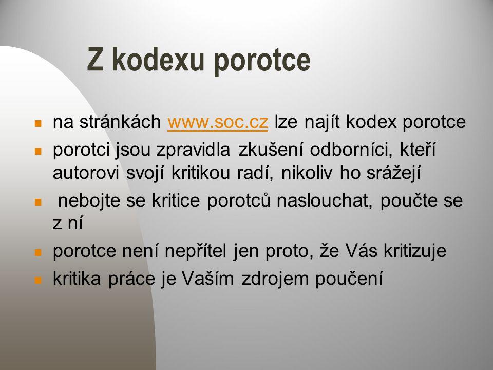 Z kodexu porotce na stránkách www.soc.cz lze najít kodex porotce