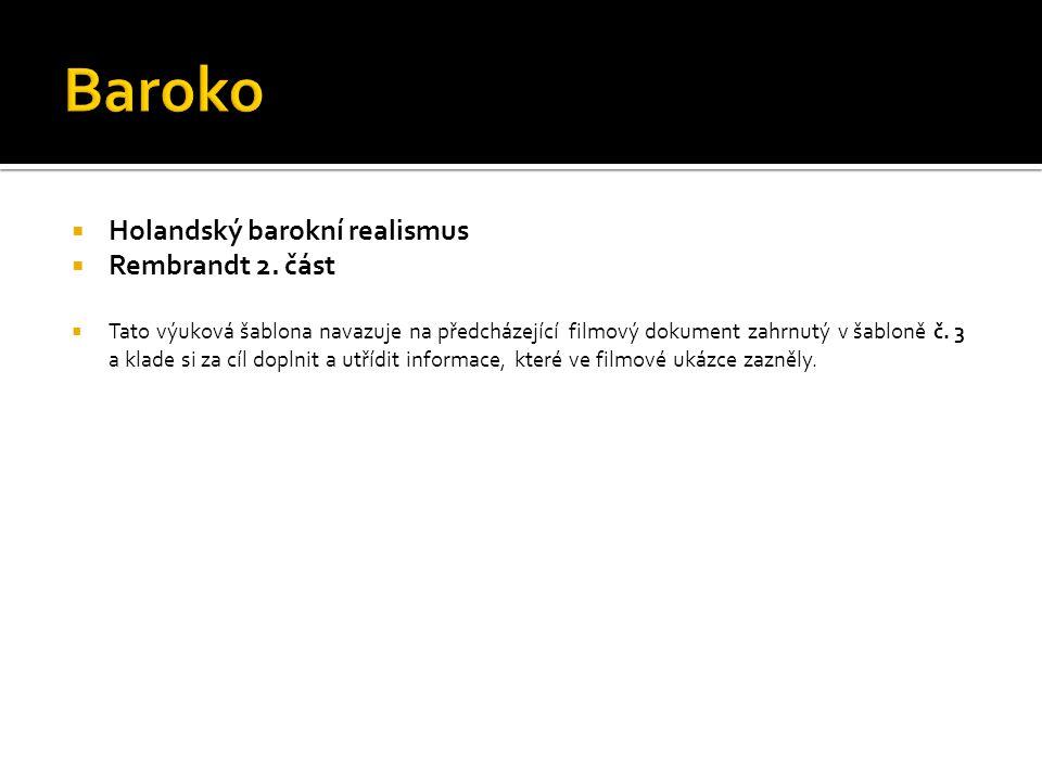 Baroko Holandský barokní realismus Rembrandt 2. část
